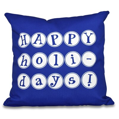 Happy Holidays Word Print Outdoor Throw Pillow Color: Blue, Size: 20 H x 20 W