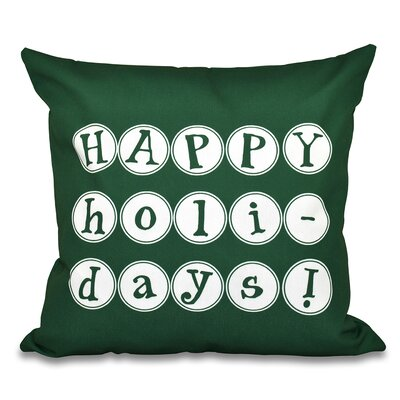 Happy Holidays Word Print Outdoor Throw Pillow Size: 20 H x 20 W, Color: Green