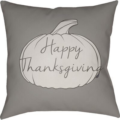 Happy Thanksgiving Indoor/Outdoor Throw Pillow Size: 18 H x 18 W x 4 D, Color: Gray