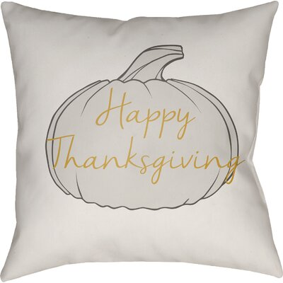 Happy Thanksgiving Indoor/Outdoor Throw Pillow Size: 18 H x 18 W x 4 D, Color: White/Gray/Yellow