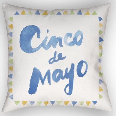 Cinco Indoor/Outdoor Throw Pillow Size: 18 H x 18 W x 4 D