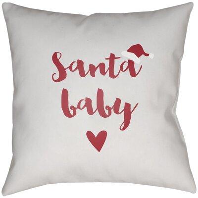 Santa Baby Indoor/outdoor Throw Pillow Size: 18 H x 18 W x 4 D