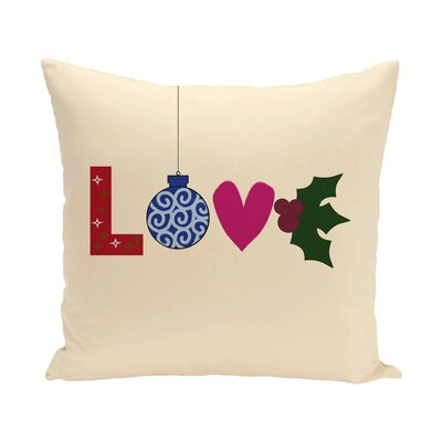 Love Decorative Holiday Word Print Polyester Throw Pillow Size: 18 H x 18 W