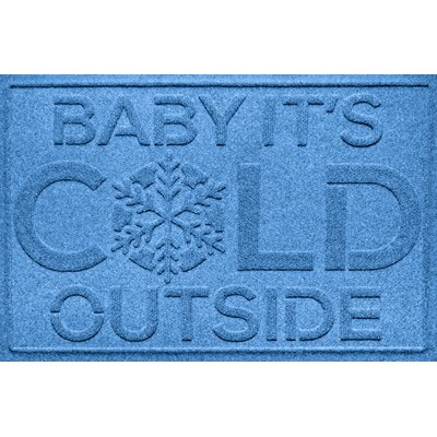 Aqua Shield Baby Its Cold Doormat Color: Medium Blue