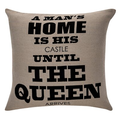 Deco A Mans Home Is His Castle Until the Queen Arrives Cotton Throw Pillow