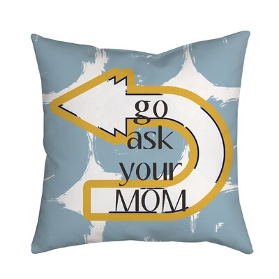 Go Ask Your Mom Textual Throw Pillow