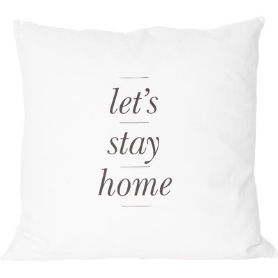 Printed Lets Stay Home Cotton Throw Pillow