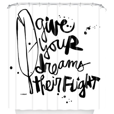 Kal Barteski Give Your Dreams Shower Curtain