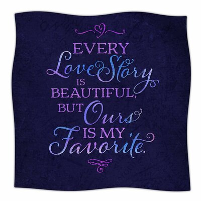 'Every Love Story Is Beautiful' By Noonday Design Fleece Blanket Size: 60