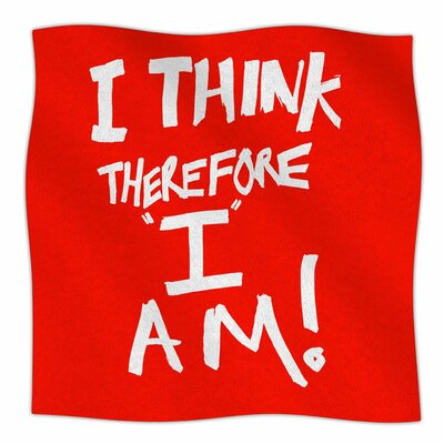 I Think Therefore I Am By Bruce Stanfield Fleece Blanket Size: 80 L x 60 W x 1 D
