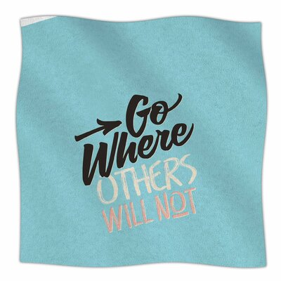 Go Where Others Will Not By Juan Paolo Vintage Blue Fleece Blanket Size: 80 L x 60 W x 1 D
