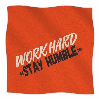 Work Hard Stay Humble By Juan Paolo Fleece Blanket Size: 60 L x 50 W x 1 D
