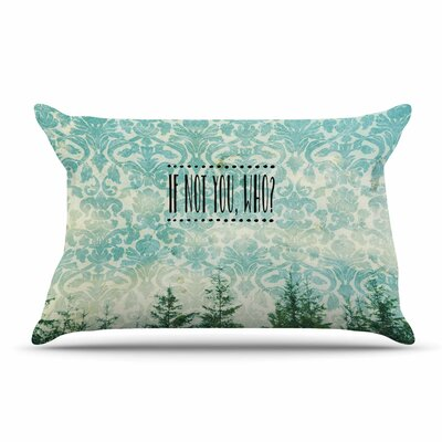 Robin Dickinson If Not You, Who? Typography Pillow Case
