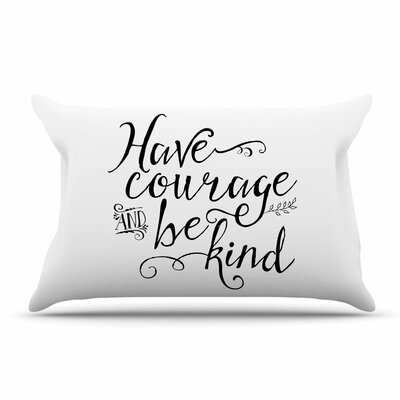 Noonday Designs Have Courage And Be Kind Pillow Case