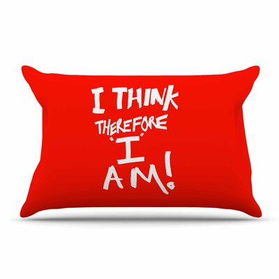 Bruce Stanfield I Think, Therefore I Am Typography Pillow Case Color: Red