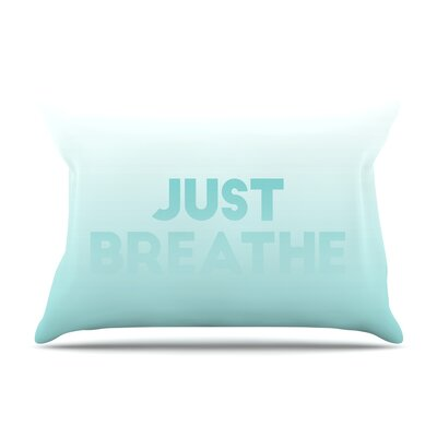 Just Breathe Pillow Case