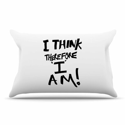 Bruce Stanfield I Think, Therefore I Am Typography Pillow Case Color: White