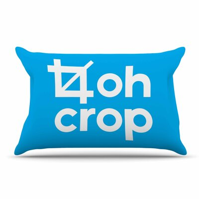 Jackie Rose Oh Crop Type Pillow Case