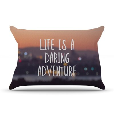 Jillian Audrey Life Is A Daring Adventure Typography Pillow Case