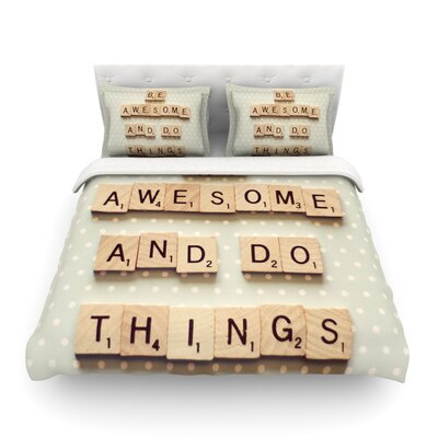 Be Awesome and Do Things Wooden Letters by Cristina Mitchell Featherweight Duvet Cover Size: Full/Queen