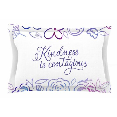 Kindness Is Contagious by Noonday Design Pillow Sham Size: Queen