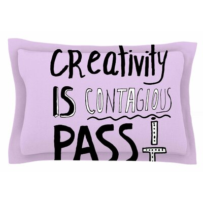 Creativity Is Contagious by Vasare Nar Pillow Sham Size: Queen