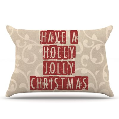 Have a Holly Jolly Christmas by Sylvia Cook Pillow Sham Size: King