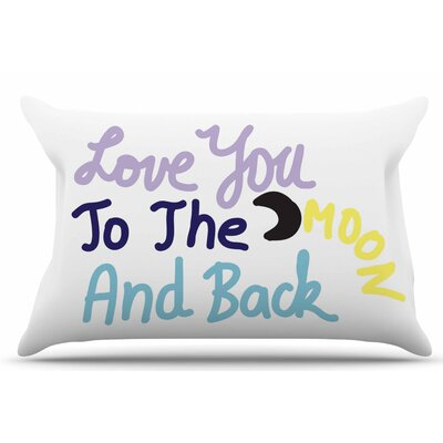 Love You To The Moon and Back by Vasare Nar Pillow Sham Size: King