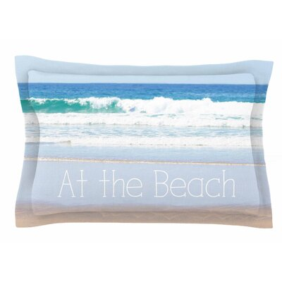 Life Is Better At The Beach by Sylvia Coomes Pillow Sham Size: Queen
