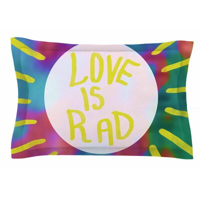 Love Is Rad by Vasare Nar Pillow Sham Size: Queen