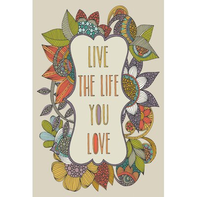 "Live the Life You Love by Valentina Harper Graphic Art on Wrapped Canvas Size: 18"" H x 12"" W x 0.75"" D USSC5434 33572956"