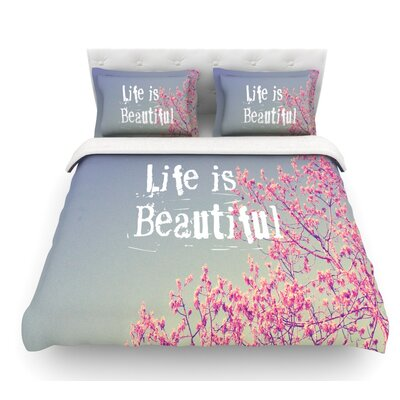 Life is Beautiful by Rachel Burbee Featherweight Duvet Cover Size: Queen