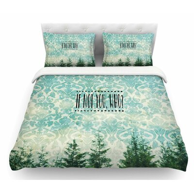 If Not You, Who? by Robin Dickinson Featherweight Duvet Cover Size: King