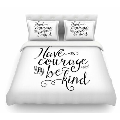 Have Courage and Be Kind by Noonday Design Featherweight Duvet Cover Size: Twin