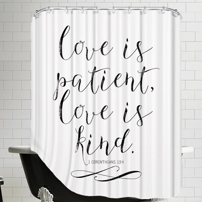 Love is Patient Love is Kind Shower Curtain Color: White