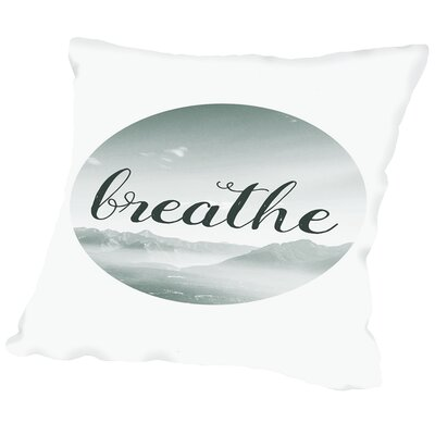 Breathe Outdoor Throw Pillow Size: 16 H x 16 W x 2 D