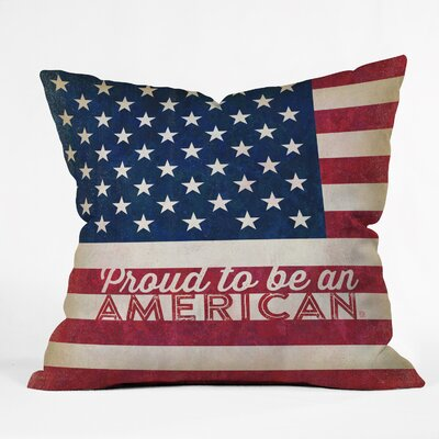 Proud to be an American Flag Throw Pillow Size: 20 H x 20 W x 6 D