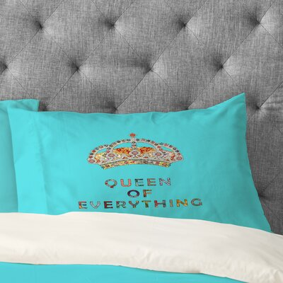 Queen Of Everything Pillowcase Size: King