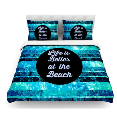 Life is Better at the Beach by Ebi Emporium Featherweight Duvet Cover Size: Queen, Fabric: Lightweight Polyester