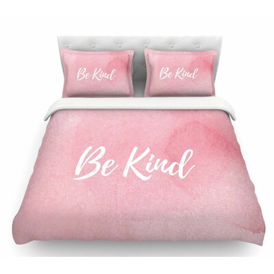 Be Kind  Featherweight Duvet Cover Size: Queen