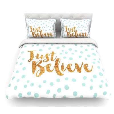 Just Believe by Nick Atkinson Featherweight Duvet Cover Size: Queen