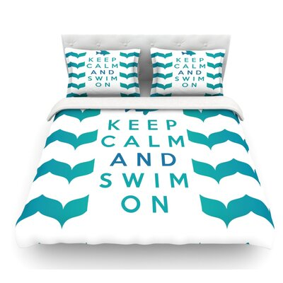 Keep Calm and Swim On by Nick Atkinson Featherweight Duvet Cover Size: Queen, Fabric: Lightweight Polyester