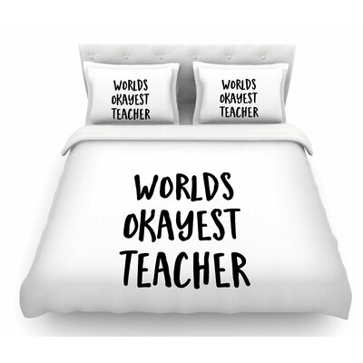 Worlds Okayest Teacher by Kristi Jackson Featherweight Duvet Cover Size: Twin