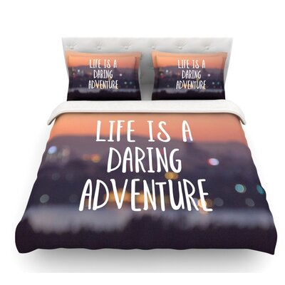 Life is a Daring Adventure by Jillian Audrey Featherweight Duvet Cover Size: Queen