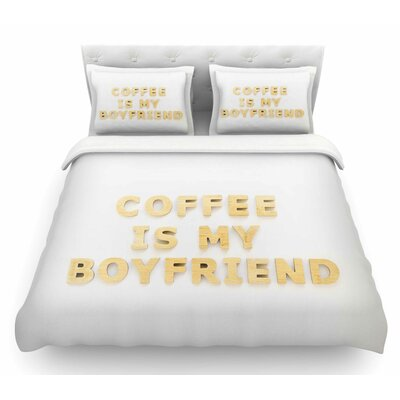 Coffee is My Boyfriend by Kristi Jackson Featherweight Duvet Cover Size: Twin