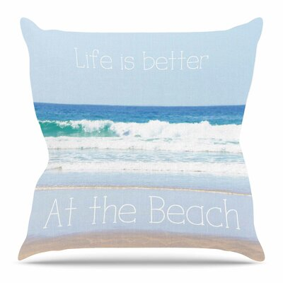 Life is Better at the Beach by Sylvia Coomes Throw Pillow Size: 18 H x 18 W x 4 D