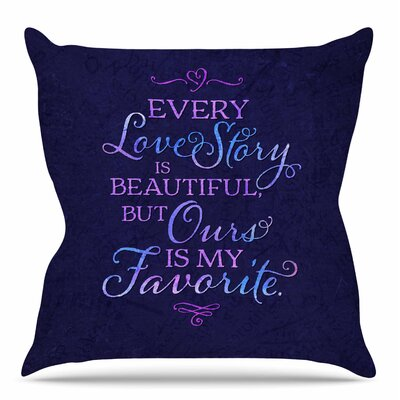 Every Love Story is Beautiful by Noonday Design Throw Pillow Size: 18 H x 18 W x 4 D