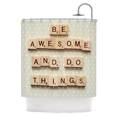 Be Awesome And Do Things Shower Curtain