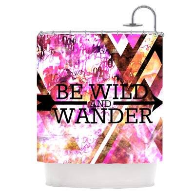 Be Wild and Wander Shower Curtain
