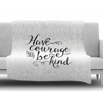 Have Courage and Be Kind by Noonday Design Fleece Blanket